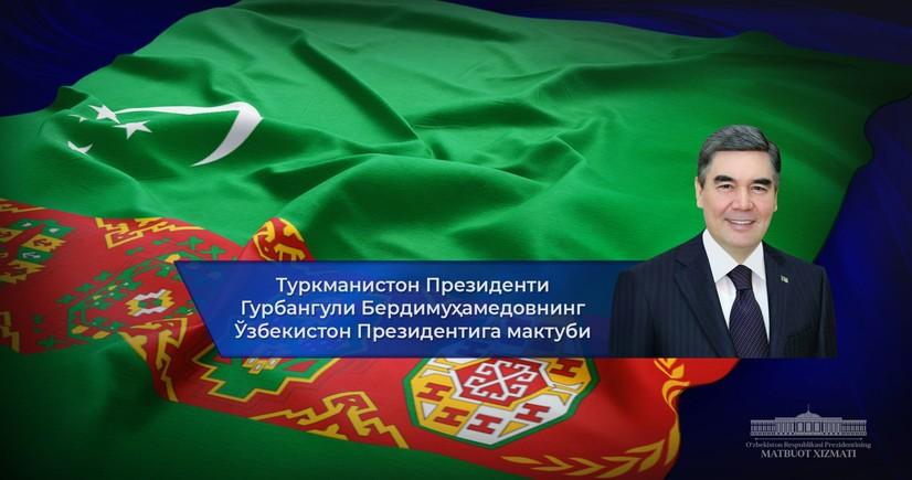 Туркманистон Президенти Ўзбекистон Президентига мактуб йўллади